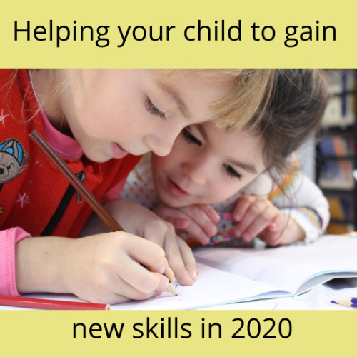 Helping your child to gain new skills in 2020
